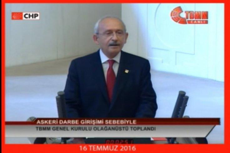 CHP Lideri Kemal Kılıçdaroğlu, TBMM'de 16-7-2016 tarihli konuşması
