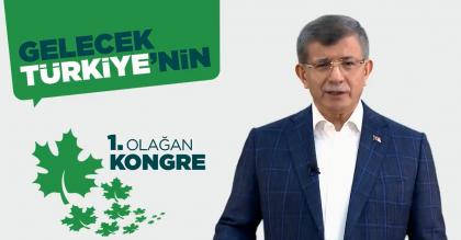 Davutoğlu: Partimiz 1. olağan kongreleriyle özlenen, umut edilen, beklenen iktidar yürüyüşünü başlatmıştır