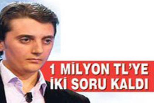 1 milyon liraya 2 soru kaldı
