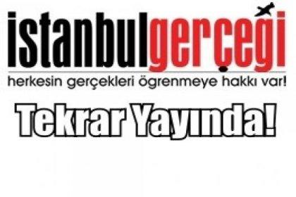 İstanbul Gerçeği Tekrar Yayında
