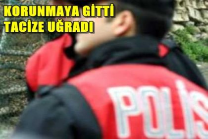 Polis memuru: Eşinden ayrıl, bende kal.