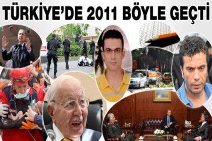 Türkiye'de 2011 böyle geçti