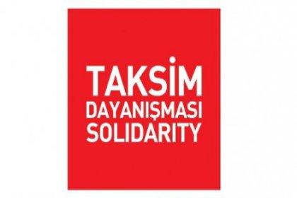 Taksim Dayanışmasından Siyasi Partilere görüşme çağrısı