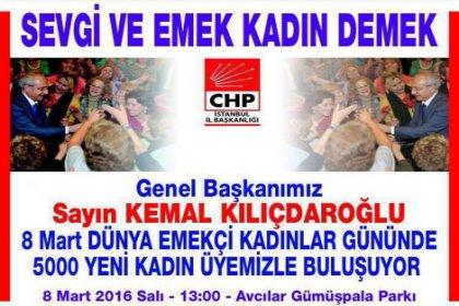 CHP İstanbul il 8 Mart'ta 5000 üye yapıyor