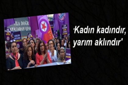 Erdoğan'ın sözlerine tepki gösteren kadınlar sokaktaydı