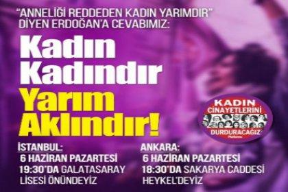 Kadınlardan Erdoğan'a: Kadın kadındır, yarım aklındır