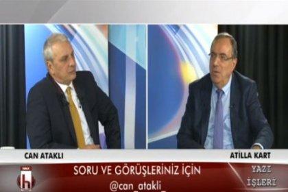 Atilla Kart: AKP hiçbir zaman Türkiye Cumhuriyeti'ni daha iyi yönetme hedefinde olmadı