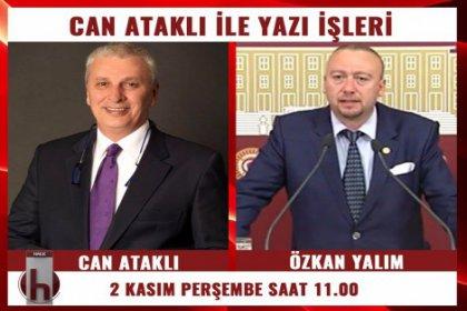 CHP Uşak Milletvekili Özkan Yalım, Can Ataklı'nın konuğu oluyor