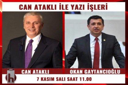 CHP'li Okan Gaytancıoğlu ve DİSK Korosu Can Ataklı'nın konuğu oluyor