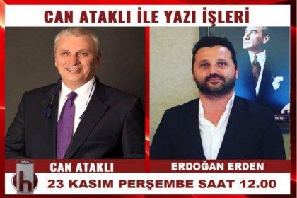 Erdoğan Erden, Can Ataklı'nın konuğu oluyor