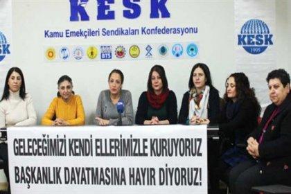 KESK'li kadınlar tek adam rejimine 'Hayır' diyor