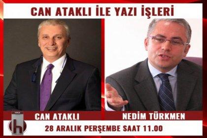 Nedim Türkmen, Can Ataklı'nın konuğu oluyor