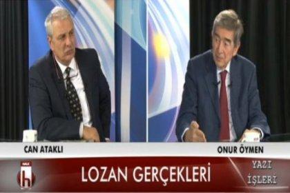 Onur Öymen: 'Lozan eskimiştir' diyeceğinize Yunanistan'ın Lozan'daki yükümlülüklerini yerine getirmediğini söyleyeceksiniz