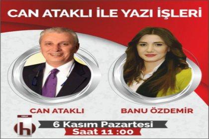 Yazar Banu Özdemir, Can Ataklı'nın konuğu oluyor