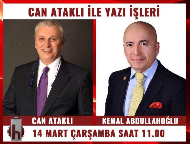DYP eski Genel Başkan Yardımcısı Kemal Abdullahoğlu, Can Ataklı'nın konuğu oluyor