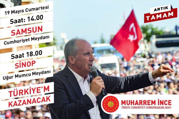 Muharrem İnce, Samsun ve Sinop'ta halka hitap edecek