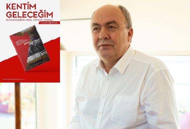 Mustafa Demircan'ın kitabı çıktı: ''Kentim, Geleceğim: Sürdürülebilir Yerel Yönetim Modeli''