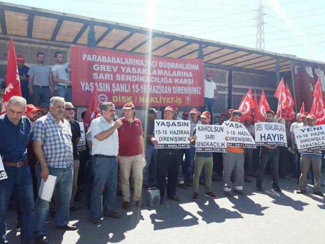 Nakliyat-İş: Parababaları düzenine, işçi düşmanlığına, grev yasaklarına, sarı sendikacılığa karşı yaşasın şanlı 15-16 Haziran direnişimiz