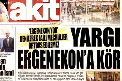 Akit, yargının Ergenekon kararını böyle gördü