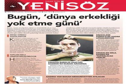 AKP'ye yakınlığıyla bilinen Yeni Söz gazetesi 8 Mart'ta bu manşetle çıktı: 'Bugün dünya erkekliği yok etme günü'