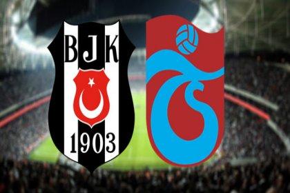Beşiktaş-Trabzonspor maçı 19.00'da