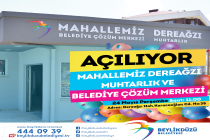 Beylikdüzü'nde muhtarlık ve belediye çözüm merkezi açılıyor