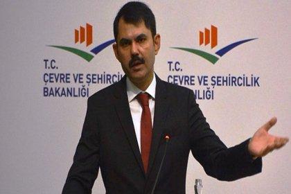 Çevre Bakanı Kurum: Artık önüne gelen inşaat yapamayacak, müteahhit olamayacak