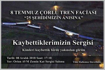 Çorlu'daki tren kazasında yakınlarını yitiren ailelerden ''Kaybettiklerimizin Sergisi''