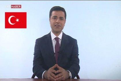 Demirtaş TRT'de propaganda konuşması yaptı