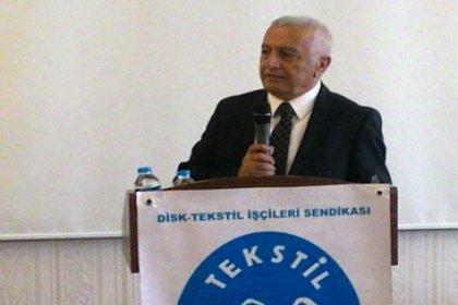 DİSK Tekstil İşçileri Sendikası başkanı Kazım Doğan; DİSK Genel Başkanlığı milletvekilliği basamağı değildir!