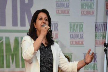 HDP'li Pervin Buldan: Biz başkanlık değil, parlamenter sistemin tekrar hayata geçmesi için çalışacağız