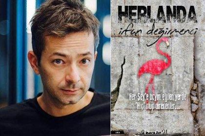 İrfan Değirmenci yeni kitabı Herlanda'yı anlattı: Baskının olduğu her yerde direnişin tohumları filiz verir