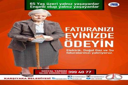 Karşıyaka'da yaşlı ve engellilere 'fatura' kolaylığı
