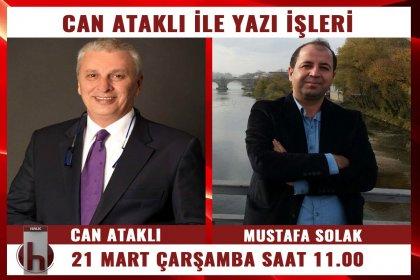 Tarihçi-yazar Mustafa Solak, Can Ataklı'nın konuğu oluyor