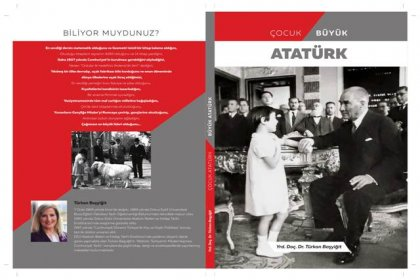 Türkan Başyiğit, 'Çocuk Atatürk Büyük Atatürk' isimli kitabında Atatürk'ü günümüz gençlerine anlatıyor