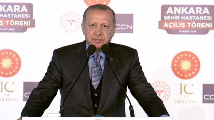 Erdoğan: Eminim şehir hastanelerinden en çok istemeyenler istifade edecek; varsın etsinler