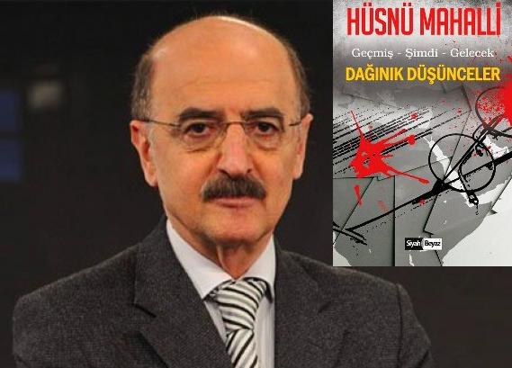 Hüsnü Mahalli'nin ''Dağınık Düşünceler'' kitabı çıktı