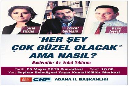"""CHP Adana il örgütünden panele davet : """"Her şey çok güzel olacak ama nasıl?"""""""