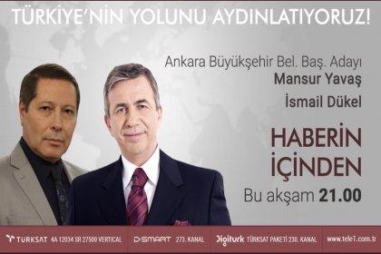 CHP Ankara Büyükşehir adayı Mansur Yavaş, Tele1 TV'de İsmail Dükel'e konuk oluyor