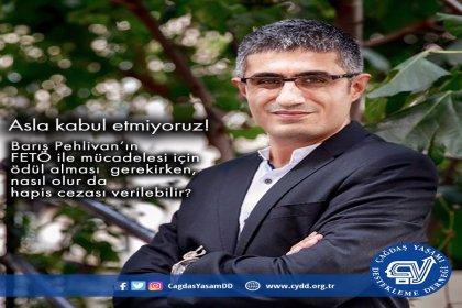 ÇYDD başkanı Ayşe Yüksel: Barış Pehlivan'ın FETÖ ile mücadelesi için ödül alması gerekirken, nasıl olur da hapis cezası verilebilir?