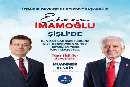 Ekrem İmamoğlu 16 Nisan'da Şişli'de halka seslenecek
