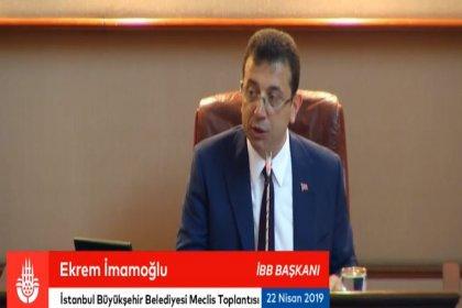 Ekrem İmamoğlu İBB Meclisi'nin ilk toplantısında konuştu: Kimse bürokrasinin gücünü halka karşı kullanamayacak, kullandırtmayacağım