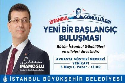 Ekrem İmamoğlu 'İstanbul Gönüllüleri' ile buluşuyor