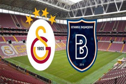 Galatasaray-Başakşehir maçı bu akşam 19.00'da