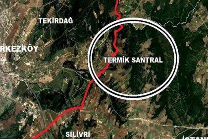 İptal edildiği açıklanan Çerkezköy Termik Santrali iptal edilmemiş!