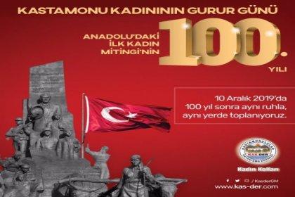 Kastamonulular, İlk Türk Kadın Mitingi'nin 100. yılında toplanıyor