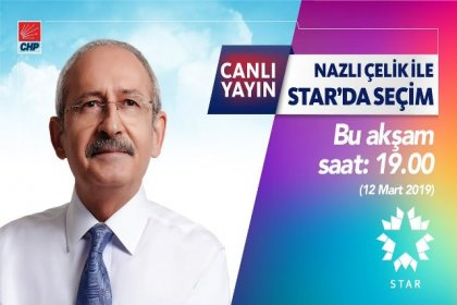 Kılıçdaroğlu, 'Star'da Seçim' programına konuk oluyor
