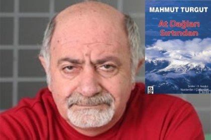 Mahmut Turgut'un ''At Dağları Sırtından'' kitabının 3. baskısı çıktı