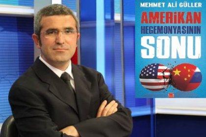 Mehmet Ali Güller'in 'Amerikan Hegemonyasının Sonu' kitabı çıktı