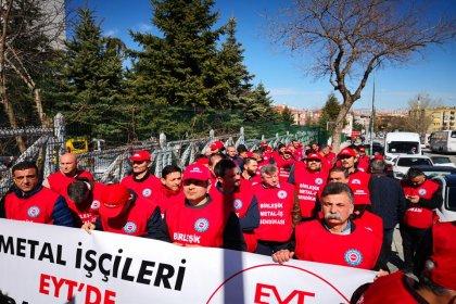 Metal işçileri Ankara'da: 'EYT mağduriyeti son bulsun!'